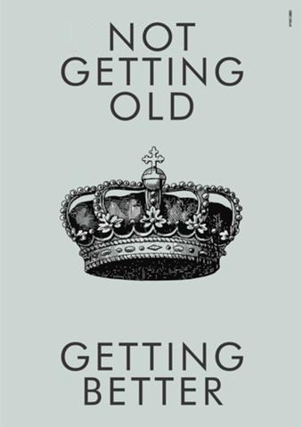 Not_getting_older,_getting_better